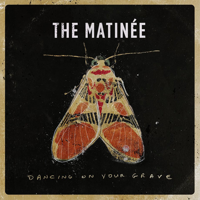 The Matinee - Dancing on Your Grave