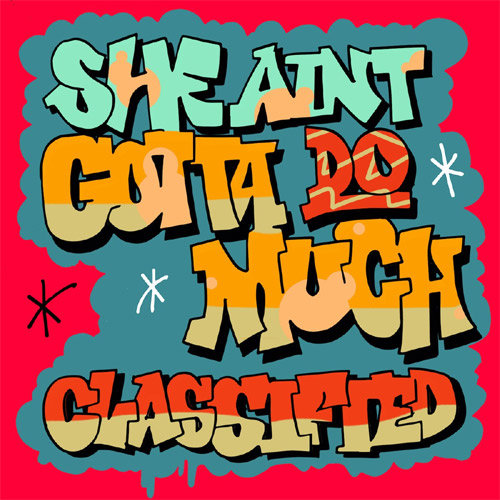 "Classified ""She Ain't Gotta Do Much"""