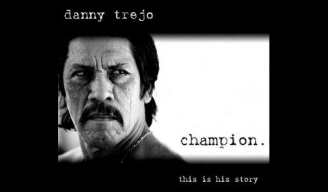 Danny Trejo Champion